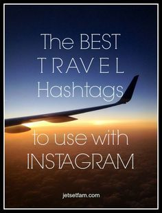 Best travel #hashtags that every traveller should use and follow on Instagram