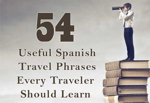 54 Useful Spanish Travel Phrases Every Traveler Should Learn