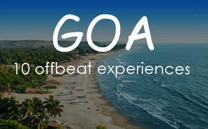 GOA - 10 offbeat experiences.