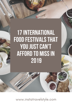17 International Food Festival That You Just Can't Afford To Miss in 2019