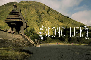 BROMO IJEN - The best of East Java