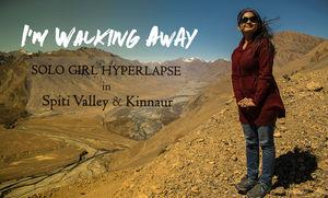 I'm Walking Away - Spiti Valley Solo Girl Hyperlapse