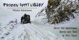 Frozen Spiti Valley: Watch Our Breathtaking Winter Road Adventure in Spiti Valley