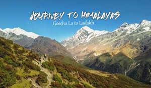 Watch Our Epic Journey to Himalayas - Goecha La to Ladakh