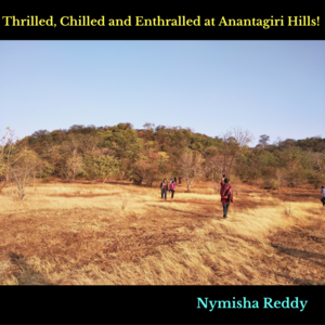 Thrilled, Chilled and Enthralled at Anantagiri Hills!