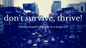 5 Awesome Tips to Navigate Megacities!