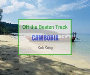 Koh Kong | Off the Beaten Track Cambodia | Can Travel Will Travel