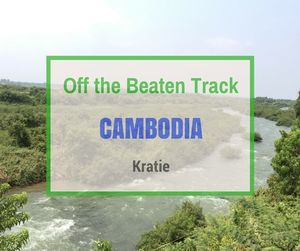 Kratie | Off the Beaten Track Cambodia | Can Travel Will Travel