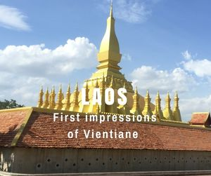 First Impressions of Vientiane | Laos | Can Travel Will Travel