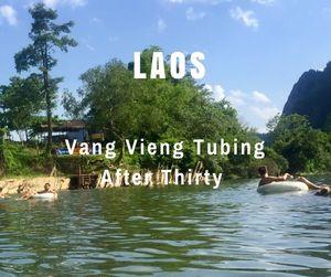 Vang Vieng Tubing After Thirty | Laos | Can Travel Will Travel