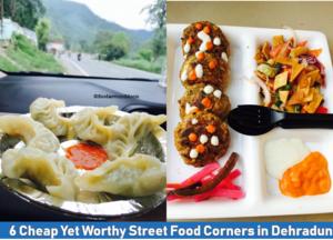 6 Cheap Yet Worthy Street Food Corners in Dehradun