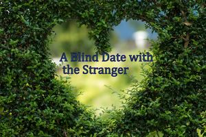 A Blind Date with the Stranger! #lifechangingtrip