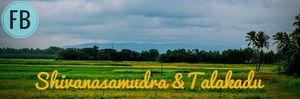 A day spent in Water and Sand: Shivanasamudra Waterfall + Talakadu