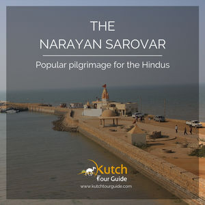 Know about the Pilgrimages of Kutch: The Mystical Narayan Sarovar