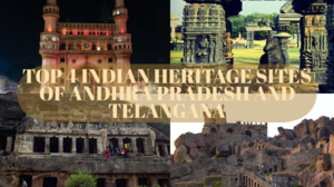 TOP 4 SITES OF ANDHRA AND TELANGANA HERITAGE CIRCUIT - EXCLUSIVE TRAVEL GUIDE