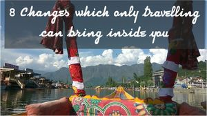 Travelling - A Journey to explore the unexplored inside you...