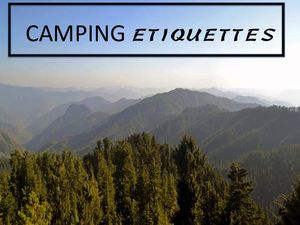 5 Camping Etiquettes to Follow for A Memorable Trek Experience