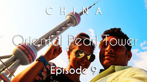 China Travel | Xintiandi, Xiangyang Mkt , Oriental Pearl Tower | Shanghai | Vacation Episode - 9/12
