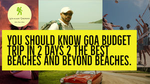 How To Plan A Trip To hidden Goa beaches in 2 days Under Rs.7000.