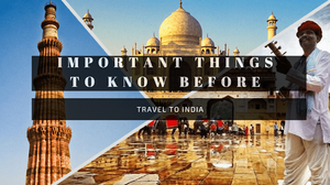 Planning A Trip To India? Take A Note Of All These Things