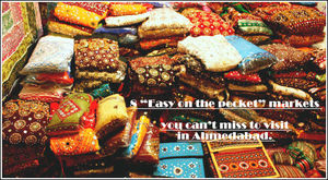 """8 """"Easy on the pocket"""" markets you shouldn't miss to visit in Ahmedabad."""