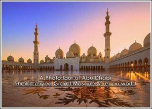 A PHOTO TOUR OF ABU DHABI – SHEIKH ZAYED GRAND MOSQUE & FERRARI WORLD