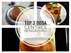 Top 3 Must Eat Dosa Centers in Bengaluru