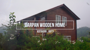 Tripjodi at Kotagiri, amazing stay in Darpan Wooden House