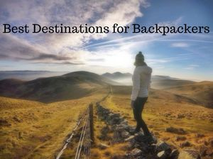 Top World Destinations For Backpackers