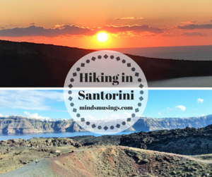 Hiking in Santorini, Greece- 4 Must Do Scenic Santorini Walks | Mind's Musings