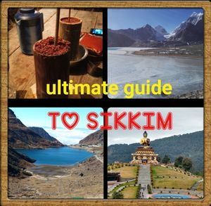 Sikkim Tour Itinerary and Travel Tips - your destination  for this holiday season