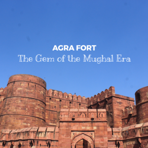 Agra Fort – 11 Interesting Facts