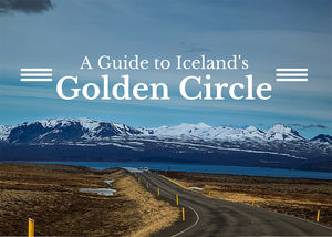 A Guide To Iceland's Golden Circle