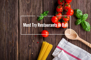 Must Try Restaurants in Bali - Vegetarian Special