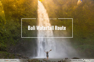 Bali Waterfall Route– A Complete Travel Guide