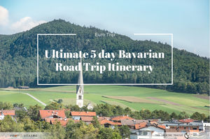 ULTIMATE 5 DAY BAVARIAN ROAD TRIP ITINERARY
