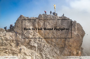 How to Visit Mount Zugspitze
