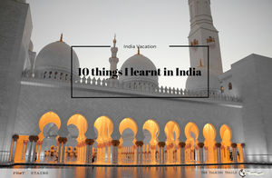 10 THINGS I LEARNT IN INDIA