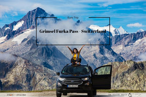 GRIMSEL FURKA PASS – SWITZERLAND BEST KEPT SECRET