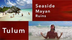 The seaside Mayan ruins of Tulum