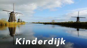 The Dutch Windmills of KINDERDIJK