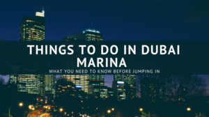 THINGS TO DO IN DUBAI MARINA