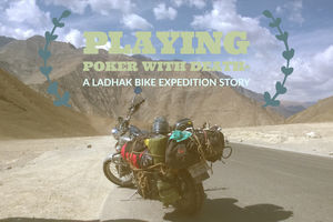Playing Poker With Death - A Ladhak Bike Expedition Story