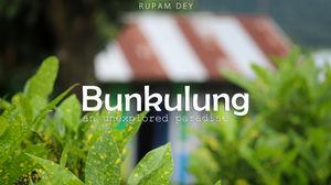 Bunkulung - an unexplored paradise