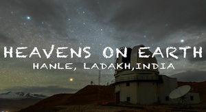 Heavens on Earth - Hanle #BestOfTravel