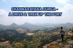 Channarayanadurga- A Long Drive & Trek Up the Hill Fort