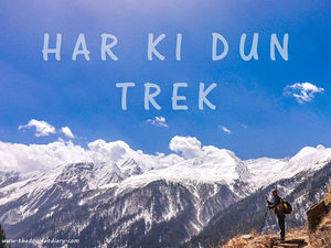 Har Ki Dun can be your first Himalayan Trek