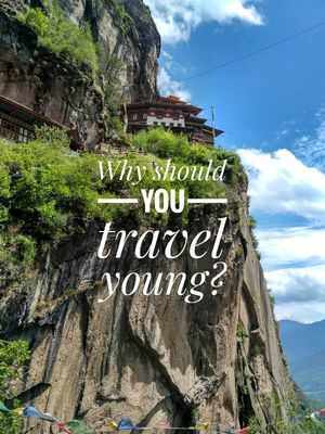 Why should you travel young?