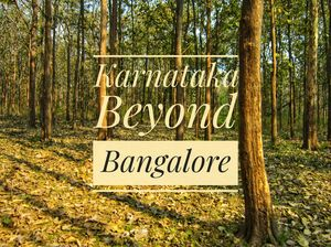 Karnataka Beyond Bangalore