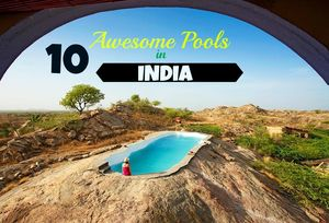 Top 10 Awesome Pools in India